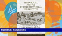 Big Deals  Historical Justice in International Perspective: How Societies Are Trying to Right the