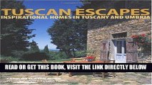 [FREE] EBOOK Tuscan Escapes: Inspirational Homes in Tuscany and Umbria BEST COLLECTION