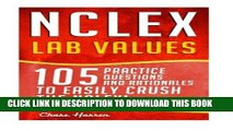 [READ] EBOOK NCLEX: Lab Values: 105 Nursing Practice Questions   Rationales to EASILY Crush the
