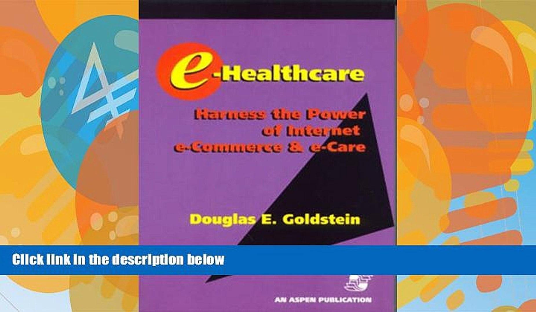 Big Deals  E-Healthcare: Harness The Power Of Internet E-Commerce     E-Care  Full Ebooks Most