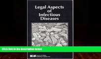 Big Deals  Legal Aspects of Infectious Diseases  Full Ebooks Best Seller