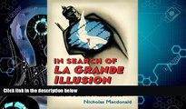 FREE DOWNLOAD  In Search of La Grande Illusion: A Critical Appreciation of Jean Renoir s Elusive