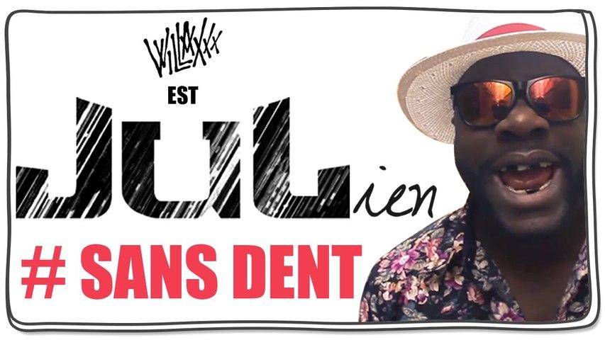 JUL #BRIGANTER: Parodie de JULien #SANS DENT (Willaxxx)