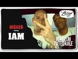 IAM - L'interview Intégrale - Bigger