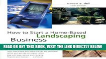 [READ] EBOOK How to Start a Home-Based Landscaping Business, 5th (Home-Based Business Series)