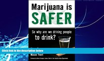 Big Deals  Marijuana is Safer: So Why Are We Driving People to Drink?  Full Ebooks Most Wanted