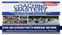 [Free Read] Coaching Mastery: The Ultimate Blueprint for Tennis Coaches, Tennis Parents, and
