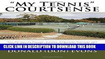 """Ebook """"My Tennis"""" COURTSENSE: Five Decades of Passion, Playing, Competing,Teaching and Fun. A"""
