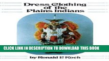 Ebook Dress Clothing of the Plains Indians (The Civilization of the American Indian Series, 140)