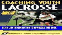 Best Seller Coaching Youth Lacrosse: Includes 125 Drills Free Read