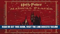 [READ] EBOOK Harry Potter: Magical Places from the Films: Hogwarts, Diagon Alley, and Beyond