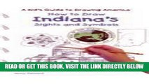 [READ] EBOOK How to Draw Indiana s Sights and Symbols (A Kid s Guide to Drawing America) ONLINE