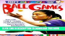 Ebook Ball Games: Soccer, Table Tennis, Handball, Hockey, Badminton, and Lots, Lots More (Zeke s