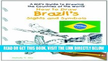 [FREE] EBOOK How to Draw Brazil s Sights and Symbols (Kid s Guide to Drawing the Countries of the