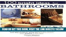 [READ] EBOOK 100 Bright Ideas for Bathrooms BEST COLLECTION