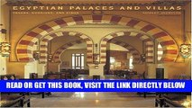 [READ] EBOOK Egyptian Palaces and Villas: Pashas, Khedives, and Kings ONLINE COLLECTION