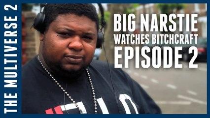 Big Narstie Watches Bitchcraft Ep Two | Bitchcraft