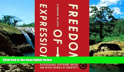 Must Have  Freedom of Expression (R): Overzealous Copyright Bozos and Other Enemies of Creativity
