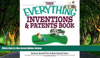 READ NOW  The Everything Inventions And Patents Book: Turn Your Crazy Ideas into Money-making