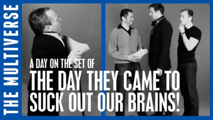 A Day On The Set of... The Day They Came To Suck Out Our Brains!