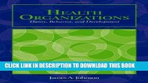 [PDF] Health Organizations: Theory, Behavior, And Development (Johnson, Health Organizations)