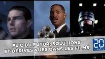 Flic du futur, solutions et dérives vues dans les films