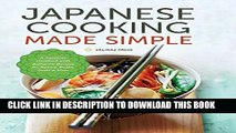 [New] Ebook Japanese Cooking Made Simple: A Japanese Cookbook with Authentic Recipes for Ramen,