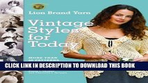 [PDF] Lion Brand Yarn Vintage Styles for Today: More Than 50 Patterns to Knit and Crochet Popular