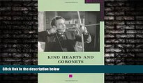 Free [PDF] Downlaod  Kind Hearts and Coronets (BFI Film Classics) READ ONLINE