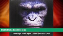 READ book  Rise of the Planet of the Apes and Dawn of Planet of the Apes: The Art of the Films