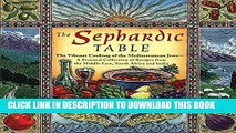 [New] Ebook The Sephardic Table: The Vibrant Cooking of the Mediterranean Jews Free Online