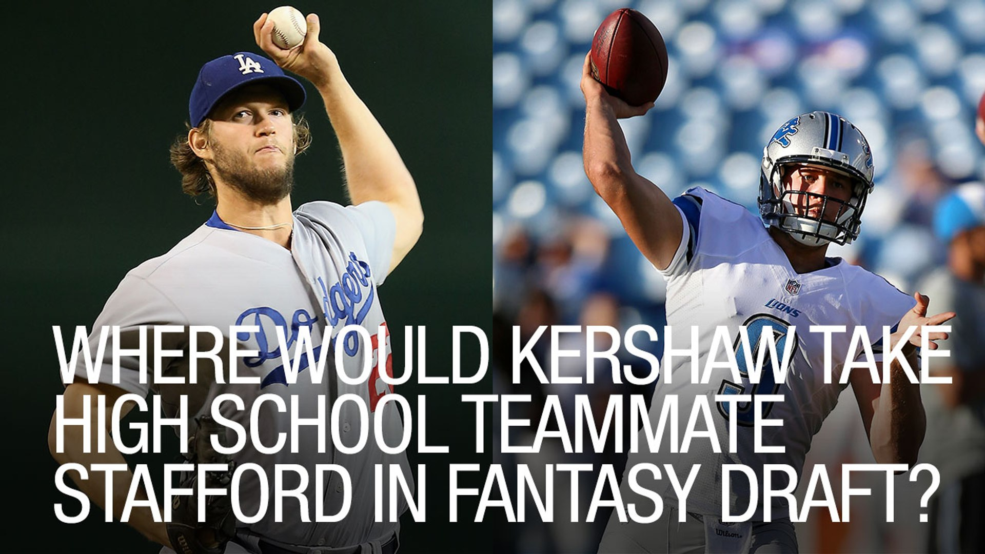 Where Would Kershaw Take High School Teammate Stafford In Fantasy Draft Video Dailymotion