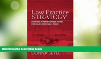Big Deals  Law Practice Strategy: Creating a New Business Model for Solos and Small Firms  Full