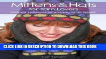 [PDF] Mittens and Hats for Yarn Lovers: Detailed Techniques for Knitting in the Round Full Online