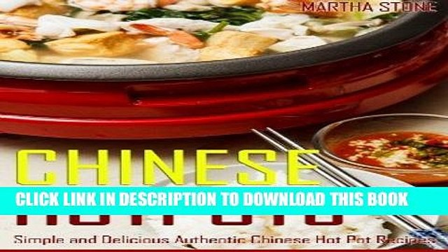 [New] PDF Chinese Hotpots: Simple and Delicious Authentic Chinese Hot Pot Recipes Free Read