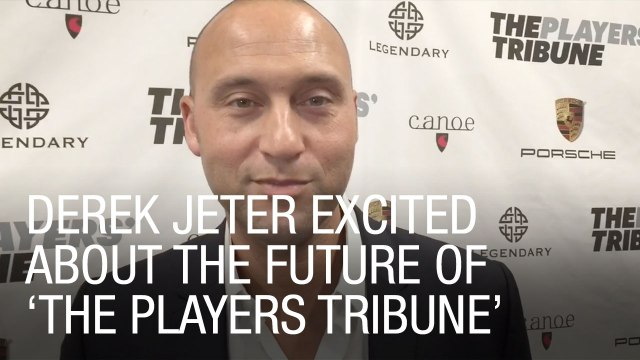 Derek Jeter Excited About the Future of 'The Players Tribune'