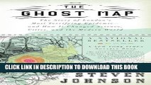 [FREE] EBOOK The Ghost Map: The Story of London s Most Terrifying Epidemic--and How It Changed