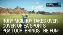 Rory Mcilroy Takes Over Cover of EA Sports PGA Tour, Brings the Fun
