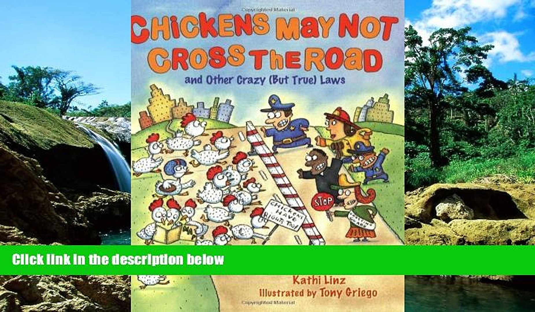 READ FULL  Chickens May Not Cross the Road and Other Crazy (But True) Laws: and Other Crazy But