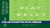 [PDF] Flat Belly: Start Losing Weight Right Now!: Flat Belly Overnight, Diet, Cleanse, Smoothies,