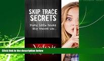 Big Deals  Skip Trace Secrets: Dirty little tricks skip tracers use...: Learn Skip Tracing  Full