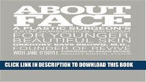 Ebook About Face: A Plastic Surgeon s 4-Step Nonsurgical Program for Younger, Beautiful Skin Free