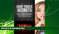 Books to Read  Skip Trace Secrets: Dirty little tricks skip tracers use...: Learn Skip Tracing