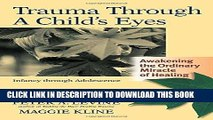 [PDF] Trauma Through a Child s Eyes: Awakening the Ordinary Miracle of Healing Popular Collection
