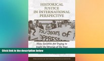 READ FULL  Historical Justice in International Perspective: How Societies Are Trying to Right the
