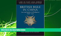 Books to Read  British Rule in China: Law and Justice in Weihaiwei 1898 - 1930 (Law in East Asia)
