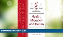 Big Deals  Health, Migration and Return:A Handbook for a Multidisciplinary Approach  Full Read