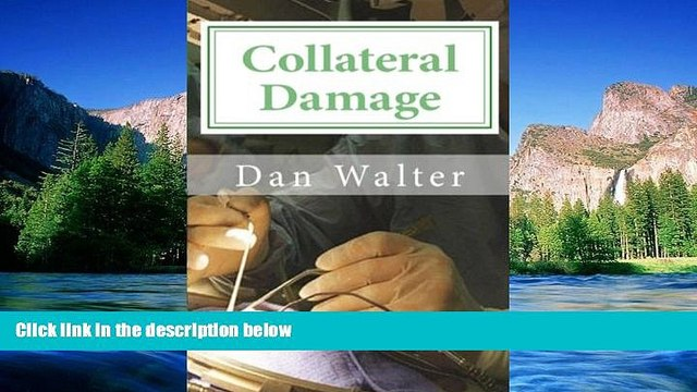 Must Have  Collateral Damage: A Patient, a New Procedure, and the Learning Curve  READ Ebook