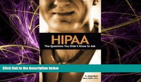 Books to Read  HIPAA: The Questions You Didn t Know to Ask  Best Seller Books Most Wanted