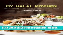 [New] Ebook My Halal Kitchen: Global Recipes, Cooking Tips, and Lifestyle Inspiration Free Online